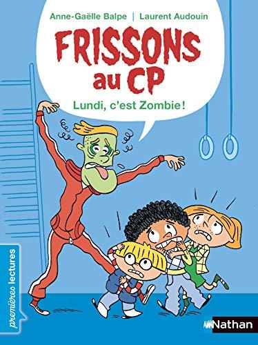 Frissons au CP - Le lundi, c'est zombie ! - Dès 6 ans (PREMIERE LECTURE) (French Edition)