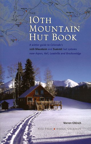 The 10th Mountain Hut Book - Who Hut