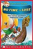 #5: No Time To Lose (Geronimo Stilton Journey Through Time #5)