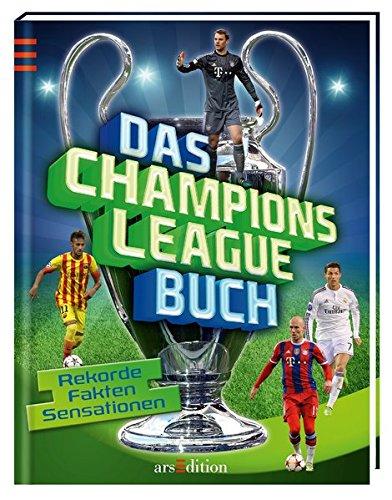 Das Champions-League-Buch: Rekorde, Fakten, Sensationen