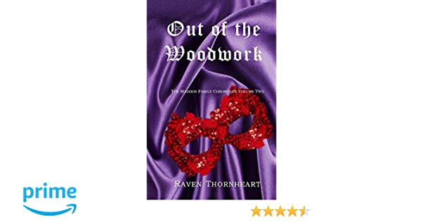 Out Of The Woodwork The Maddox Family Chronicles Volume 2 Raven