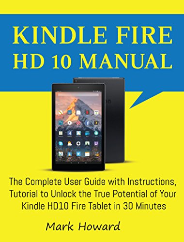kindle fire hd manual amazon kindle fire hd 8 10 with alexa user guide guide book march 2018