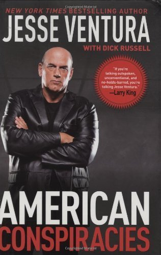 Read Online American Conspiracies: Lies, Lies, and More Dirty Lies that the Government Tells Us PDF