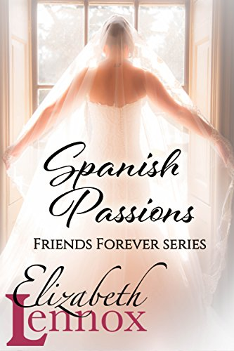Spanish Passions (Friends Forever Book 2) by [Lennox, Elizabeth]