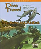 Dive Travel - Bay Islands with Divemaster Gary Knapp on Blu-ray