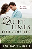 Quiet Times for Couples, H. Norman Wright, 0736929940