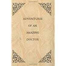 Adventures of an Amazing Doctor: Doctor Notebook,Doctor gifts,Funny,Diary,Vintage Book Design,Journal,Notepad 6x9,Graduates,Graduation,Christmas Birthday, Colleague,