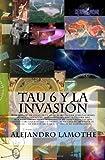 Tau 6 y la Invasión, Alejandro Lamothe, 1442133570