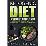 Ketogen Diet: Ketogenic Diet Mistakes To Avoid: Lose Weight Fast With The Low Carb Ketogenic Diet Plan (ketogenic diet, ketogenic diet for weight loss, ... anti inflammatory diet, low carb diet)