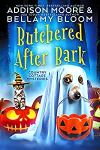 Butchered After Bark: Cozy Mystery (Country Cottage Mysteries Book 10)