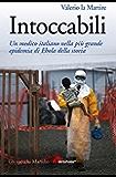 Intoccabili: Un medico italiano nella più grande epidemia di Ebola nella storia