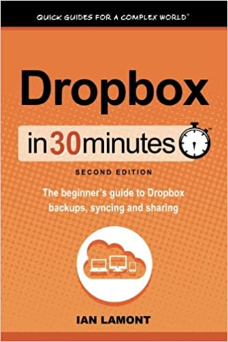 Amazon Dropbox In 30 Minutes 2nd Edition The Beginners