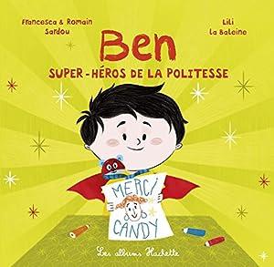 "Afficher ""Ben, super-héros de la politesse"""