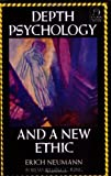 Depth Psychology and a New Ethic, Erich Neumann, 0877735719