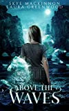 Above the Waves: A paranormal reverse harem (Seven Wardens Book 5)