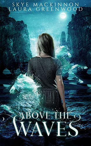 Above the Waves Seven Wardens Laura Greenwood Skye MacKinnon