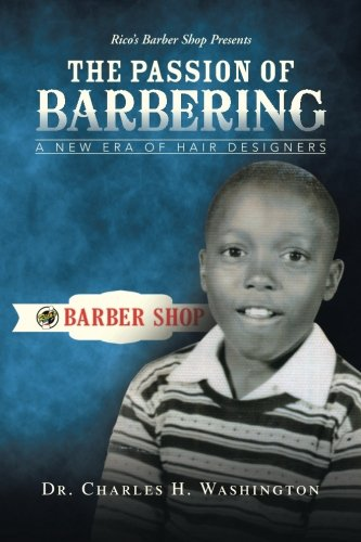 Download The Passion of Barbering: A New Era of Hair Designers ebook