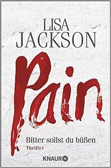 Pain: Bitter sollst du b????en by Lisa Jackson (2012-04-06)