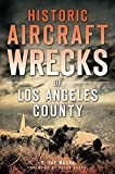 Historic Aircraft Wrecks of Los Angeles County (Disaster)