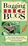 Bagging Big Bugs, Whitney Cranshaw and Boris C. Kondratieff, 1555911781