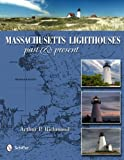 Massachusetts Lighthouses, Arthur P. Richmond, 076434305X