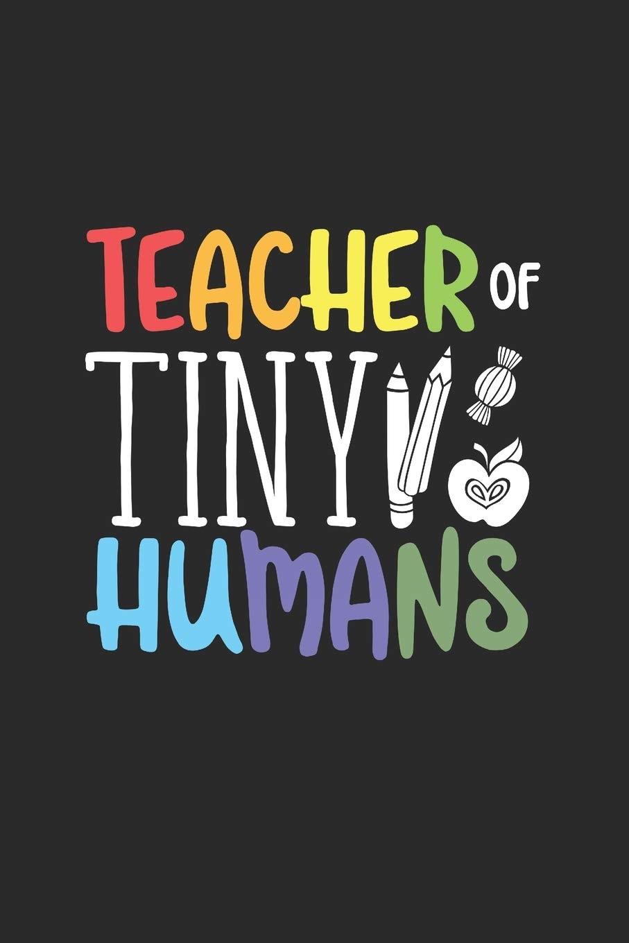 Teacher Of Tiny Humans Journal Or Notebook With Quote Thank You Gift For Teachers Teachers Appreciation Year End Graduation Teacher Gifts Inspirational Quotes Publishing Sunshine Time 9781098562236 Amazon Com Books