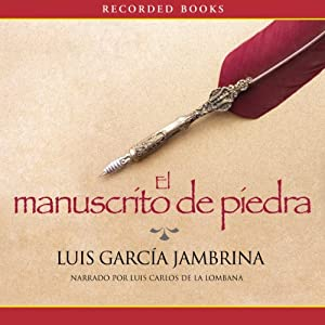 El Manuscrito de Piedra [The Stone Manuscript] Audiobook