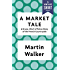 A Market Tale: A Bruno, Chief of Police Story of the French Countryside (Kindle Single) (Bruno, Chief of Police Series)