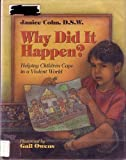 Why Did It Happen?, Janice I. Cohn, 0688123139