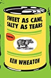 Sweet as Cane, Salty as Tears: A Novel