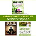 Mindfulness Meditation Box Set: Mindfulness, Chakras and Meditation for Beginners Speech by Linda Harris Narrated by Daniel Hawking