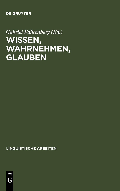 Download Wissen, Wahrnehmen, Glauben : epistemische Ausdrèucke und propositionale Einstellungen pdf epub