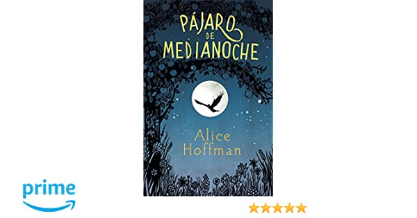 Pajaro de medianoche / Nightbird (Spanish Edition): Alice Hoffman: 9788420485799: Amazon.com: Books