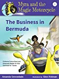 Myra and the Magic Motorcycle Book 1: The Business in Bermuda: Childrens Picture Book and Advanced Reader for Kids Optimised for Tablets