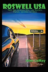 Roswell USA: Towns That Celebrate UFOs, Lake Monsters, Bigfoot, and Other Weirdness Paperback