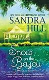 Snow on the Bayou, Sandra Hill, 0446535761