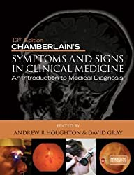Chamberlain's Symptoms and Signs in Clinical Medicine 13th Edition, An Introduction to Medical Diagnosis 13th (thirteenth) Edition by Andrew R. Houghton, David Gray published by Hodder Arnold (2010)