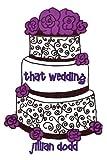 That Wedding, Jillian Dodd, 098500861X