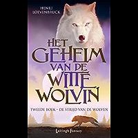 De strijd van de wolven (Het geheim van de witte wolvin Book 2)