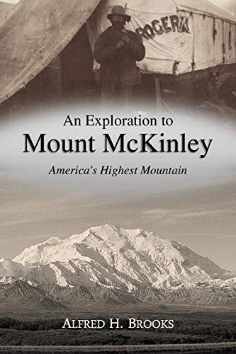 Pdf Travel An Exploration to Mount McKinley, America's Highest Mountain (1904)