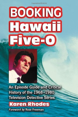 booking-hawaii-five-0-an-episode-guide-and-critical-history-of-the-1968-1980-television-detective-se