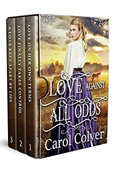 Love Against All Odds: A Historical Western Romance Collection by [Colyer, Carol]