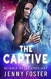 Download The Captive: A Sci-Fi Alien Romance (Betania Breed Book 1) in PDF ePUB Free Online
