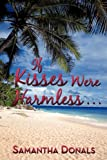 If Kisses Were Harmless ..., Samantha Donals, 1456710613