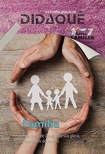 Família: Pela graça de Deus, para sua glória, para o bem do mundo.