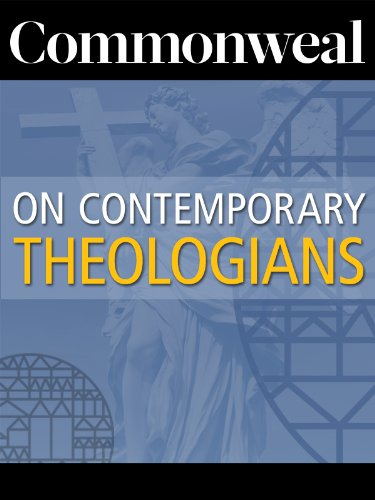 Commonweal on Contemporary Theologians