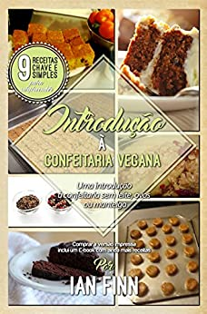 Introdução à Confeitaria Vegana: Edição Brasileira por [Finn, Ian]