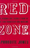 Front cover for the book Red Zone: The Behind-the-Scenes Story of the San Francisco Dog Mauling by Aphrodite Jones