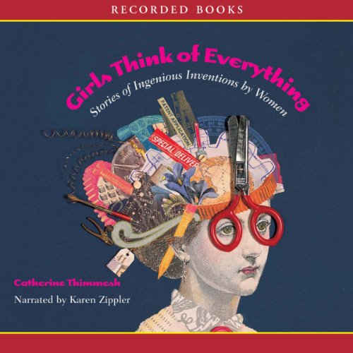 Girls Think Of Everything  Stories Of Ingenious Inventions By Women