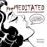 img - for Premeditated: An Activity Book for True Crime Fans who want to Kill Time and Survive Boredom book / textbook / text book